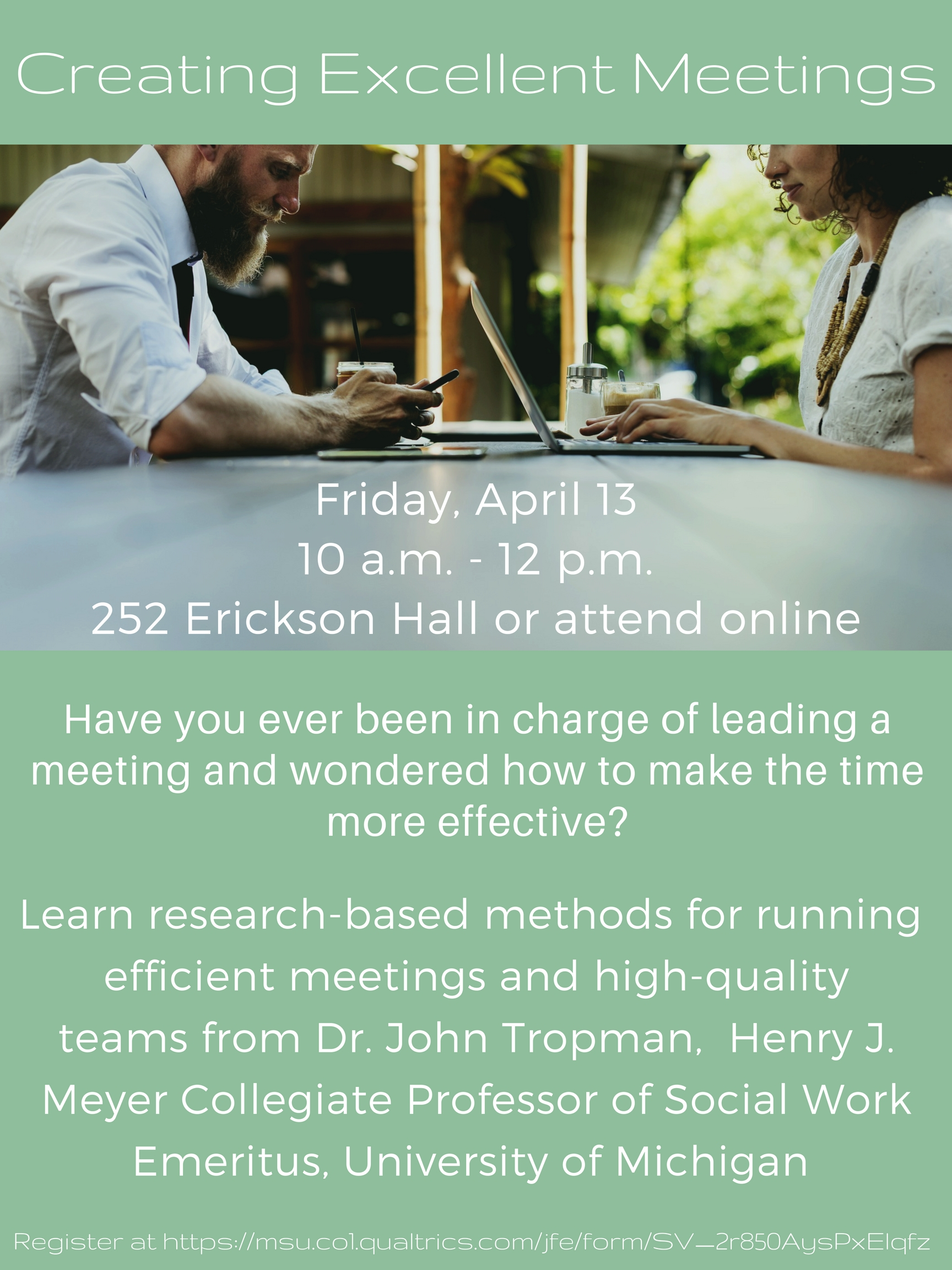 Creating Excellent Meetings. Friday, April 13, 2018 - 10:00am to 12:00pm. 252 Erickson Hall