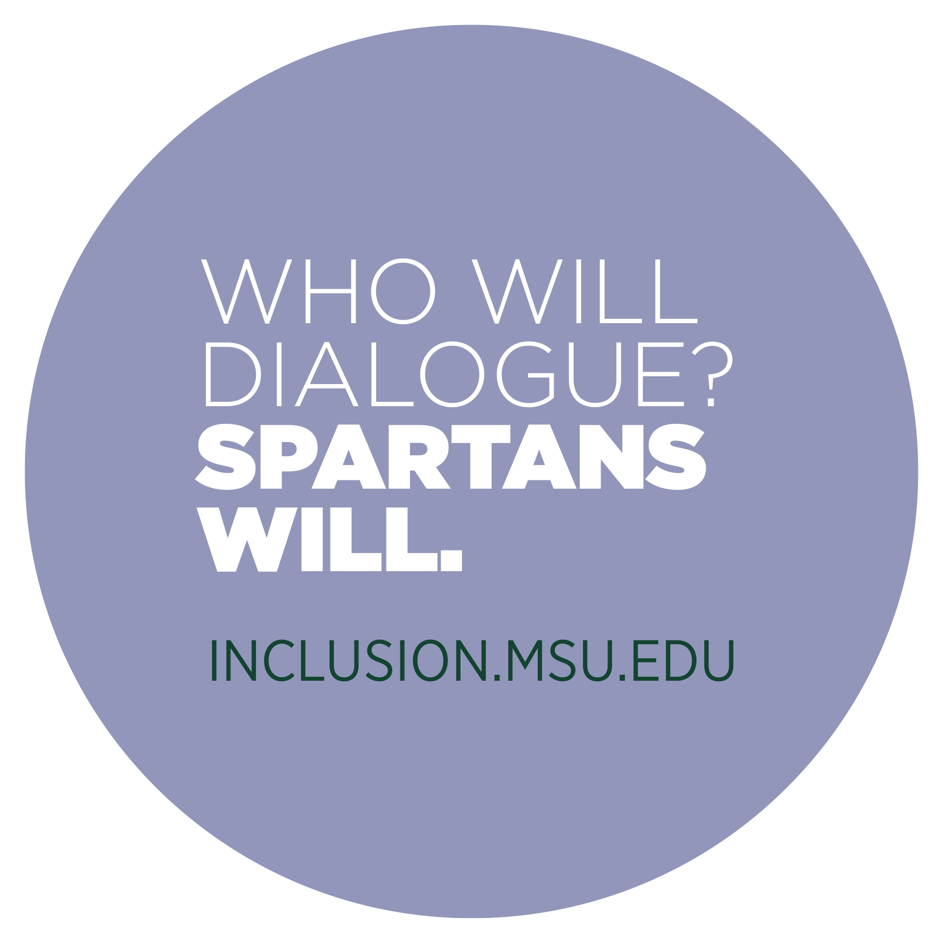 Who will Dialogue? Spartans Will.