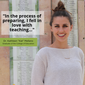 """""""In the process of preparing, I fell in love with teaching..."""" -Dr. Kathleen """"Kat"""" Mellano"""